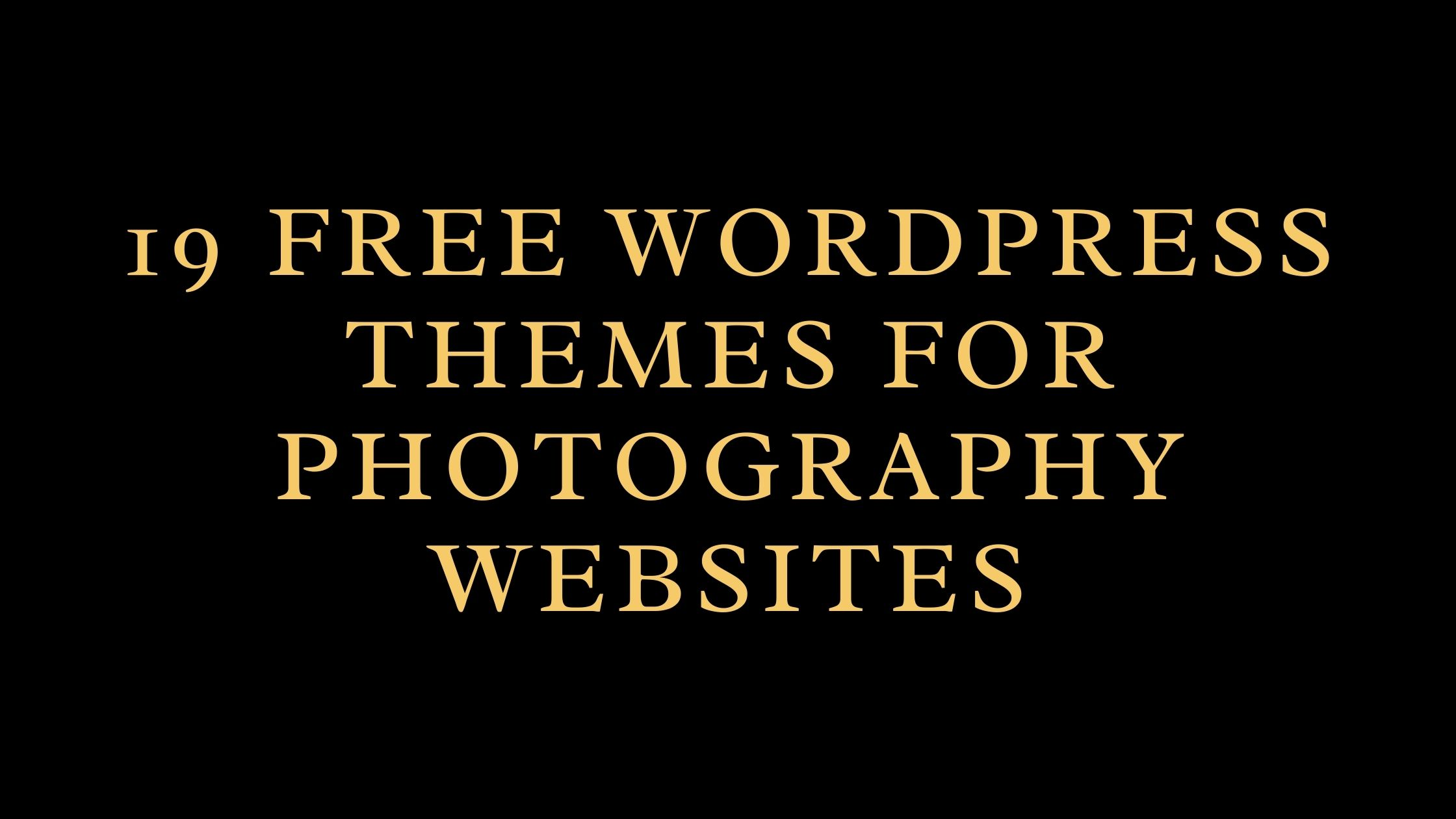 Free WordPress Themes For Photography Websites